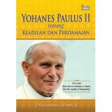 Yohanes Paulus II tentang Keadilan dan Perdamaian